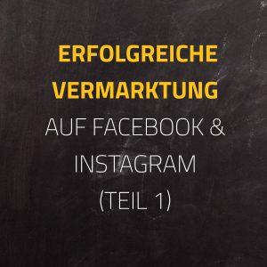 erfolgreiche-vermarktung-facebook-instagram-teil-1